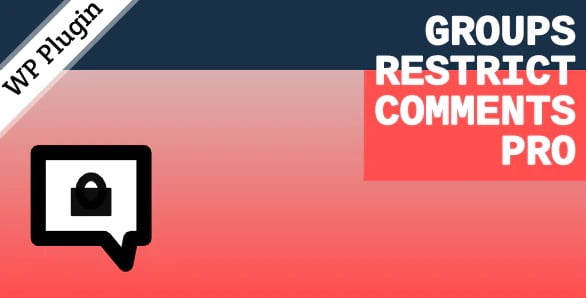 Groups-Restrict-Comments-Pro - 35+ Top WordPress Comment Plugins [year]